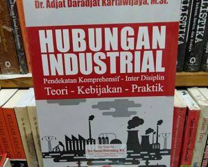 Minimnya Pemahaman Para Buruh (Pekerja) Tentang Hubungan Industrial
